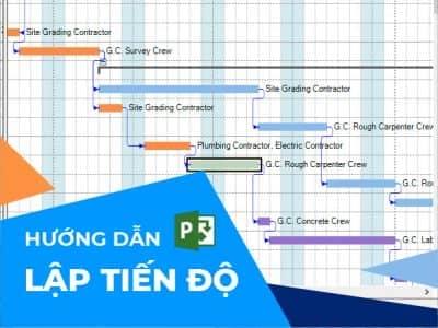 Khóa Học Hướng Dẫn Lập Tiến Độ Bằng Phần Mềm Microsoft Project